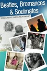 Besties, Bromances and Soulmates: Stories about Pivotal Relationships