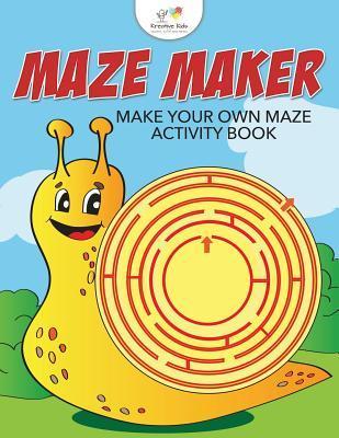 Maze Maker: Make Your Own Maze Activity Book