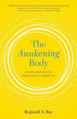 The Awakening Body: Somatic Meditation for Discovering Our Deepest Life
