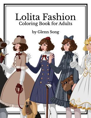 Lolita Fashion: Coloring Book for Adults by Glenn Song