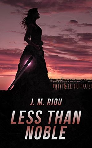 Less Than Noble (The Sword that Forged a Man)