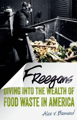 Freegans: Diving into the Wealth of Food Waste in America