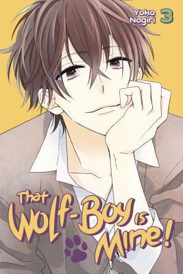 That Wolf-Boy Is Mine! Vol. 3  (Watashi no Ookami-kun, #3)