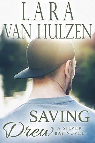 Saving Drew (Silver Bay, #3)