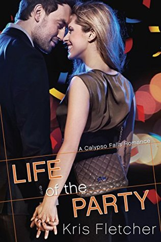 Life of the Party (Calypso Falls, #1)
