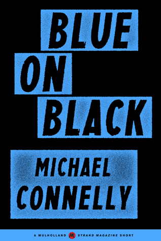 Blue on Black (Harry Bosch, #14.5; Harry Bosch Universe, #20.5)