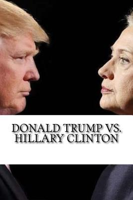 Donald Trump vs. Hillary Clinton: Who to Vote for in the 2016 Election