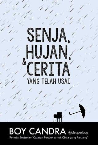 Senja, Hujan, & Cerita yang Telah Us...