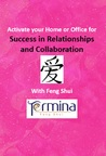 Activate your Home or Office For Success in: Relationships and Collaboration with Feng Shui