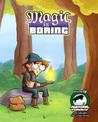Massive Pwnage Volume 4: Magic is Boring