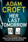 Her Last Tomorrow by Adam Croft