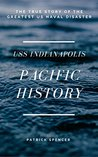 Pacific History USS Indianapolis: The True Story Of The Greatest US Naval Disaster (Incredible Secrets of WWII)
