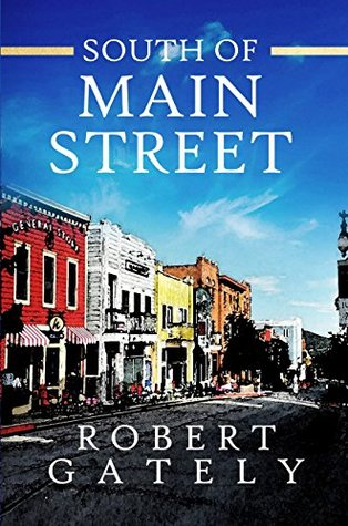 South of Main Street by Robert Gately