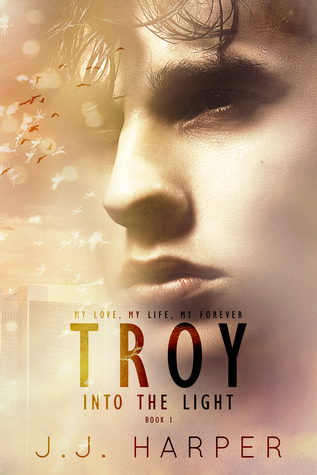 New Release Review: Troy - Into the Light (Troy - Book One) by J.J. Harper