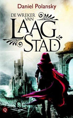 De wreker van Laagstad (Low Town #1) – Daniel Polansky