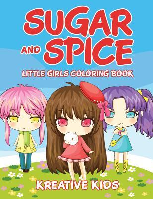 Sugar and Spice Little Girls Coloring Book