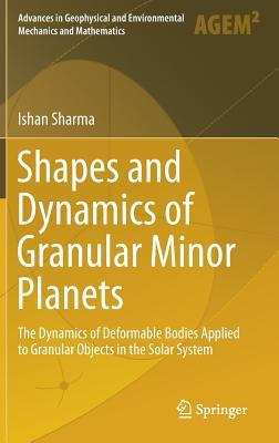 Shapes and Dynamics of Granular Minor Planets: The Dynamics of Deformable Bodies Applied to Granular Objects in the Solar System