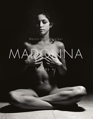 Madonna: Nudes + por Martin H.M. Schreiber