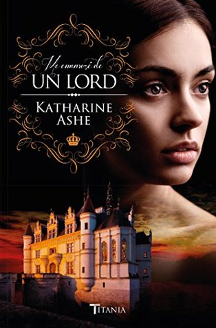I Adored A Lord The Prince Catchers 2 By Katharine Ashe