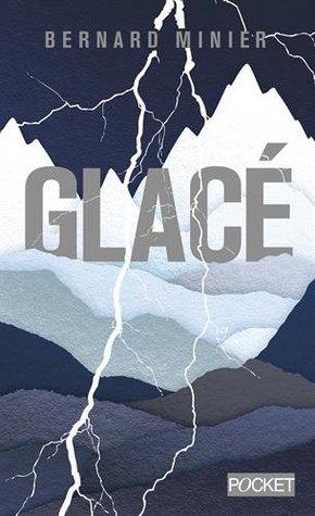 Glacé by Bernard Minier
