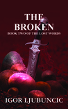 The Broken (The Lost Words, #2)
