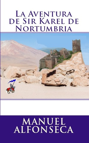 La Aventura De Sir Karel De Nortumbria por Manuel Alfonseca