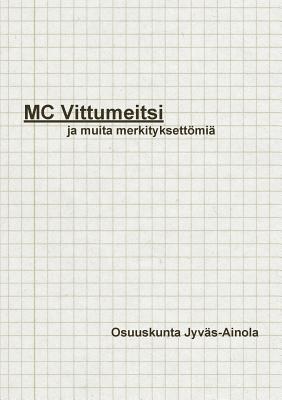MC Vittumeitsi ja muut merkityksettömät by Reijo Valta
