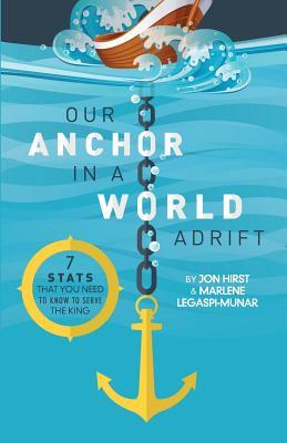 Our Anchor in a World Adrift: 7 STATS You Need to Know to Serve the King