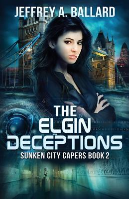 The Elgin Deceptions by Jeffrey A. Ballard