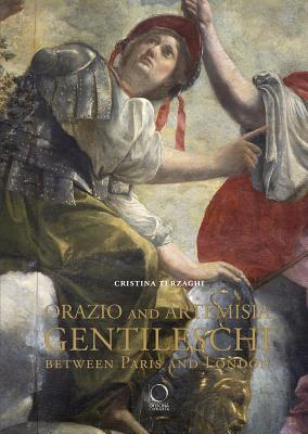 Orazio and Artemisia Gentileschi: Between Paris and London