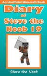 Diary of Steve the Noob 19 (An Unofficial Minecraft Book) by Steve the Noob