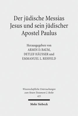 Der Judische Messias Jesus Und Sein Judischer Apostel Paulus