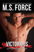 Victorious (Quantum, #3) by M.S. Force