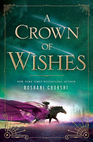 Crown of Wishes (The Star-Touched Queen) by Roshani Chokshi