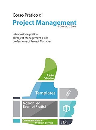Corso Pratico di Project Management - Introduzione pratica al Project Management e alla professione di Project Manager