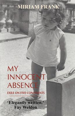 My Innocent Absence: Exile on Five Continents