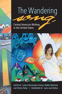 The Wandering Song: Central American Writing in the United States
