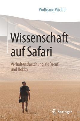 Wissenschaft Auf Safari: Verhaltensforschung ALS Beruf Und Hobby