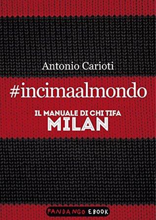 incimaalmondo-il-manuale-di-chi-tifa-milan