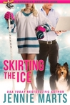 Skirting the Ice (The Bannister Brothers #3)