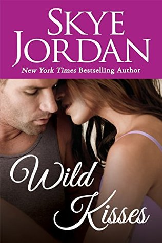 Wild Kisses by Skye Jordan