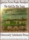Quotes From Paula Hawkins' The Girl On The Train: Great Fiction Books Quotation Series