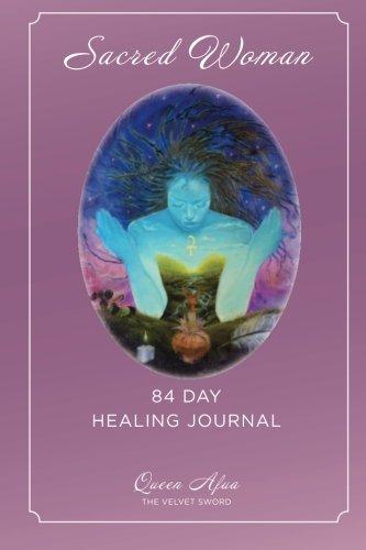 Sacred Woman: 84 Day Healing Journal