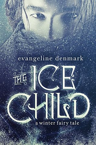 The Ice Child: A Winter Fairy Tale
