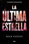 La última estrella by Rick Yancey