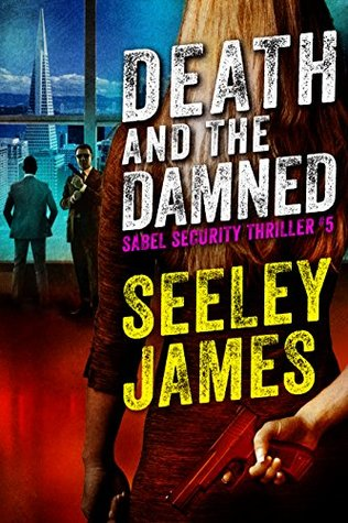 Death and the Damned (Sabel Security #3)