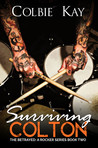 Surviving Colton  (The Betrayed: A Rocker Series, #2)