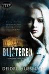 Blistered (A Modern Greek Myth #1)