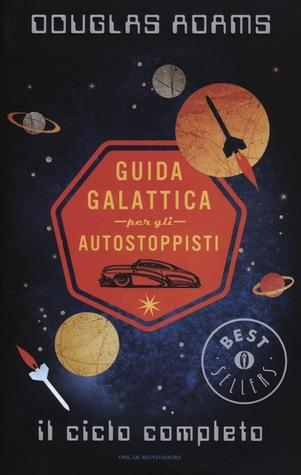 Guida galattica per gli autostoppisti: Il ciclo completo