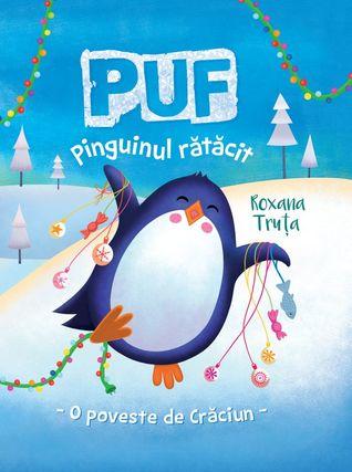 Puf, pinguinul rătăcit. O poveste de Crăciun by Roxana Truţa